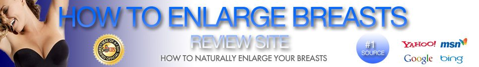 How to Enlarge Breasts Naturally